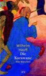 Die Karawane. Märchen - Wilhelm Hauff