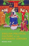 English Political Culture in the Fifteenth Century - Michael Hicks