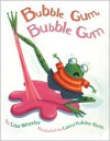 Bubble Gum, Bubble Gum - Lisa Wheeler, Harriet Kasak Portfolio, Laura Huliska-Beith