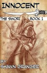 Innocent the Sword Book 1 - Shawn Granger, Nei Ruffino, Elizabeth Luntao, Jennifer Aponte