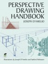 Perspective Drawing Handbook (Dover Art Instruction) - Joseph D'Amelio, Sanford Hohauser
