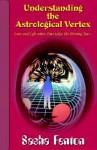 Understanding the Astrological Vertex - Sasha Fenton