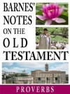 Barnes' Notes on the Old Testament-Book of Proverbs (Annotated) - Albert Barnes