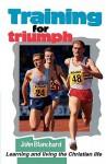Training for Triumph - John Blanchard