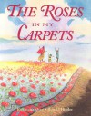 The Roses in My Carpets - Rukhsana Khan, Ronald Himler