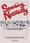 Speaking Naturally Student's book: Communication Skills in American English - Bruce Tillitt, Mary Newton Bruder
