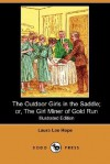 The Outdoor Girls in the Saddle; Or, the Girl Miner of Gold Run (Illustrated Edition) (Dodo Press) - Laura Lee Hope