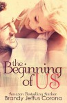 The Beginning of Us - Brandy Jeffus Corona