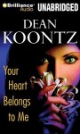 Your Heart Belongs to Me - Malcolm Hillgartner, Dean Koontz