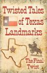 Twisted Tales of Texas Landmarks - Charlotte Phillips