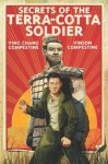 Secrets of the Terra-Cotta Soldier - Ying Chang Compestine, Vinson Compestine