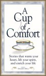 A Cup of Comfort: Stories That Warm Your Heart, Lift Your Spirit, and Enrich Your Life - Colleen Sell