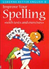 Improve Your Spelling (Usborne Better English) - Rachel Bladon, Jane Chishom, Kevin Faerber