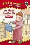 The Magic Porridge Pot (Read It Yourself Level 1) - David Pace