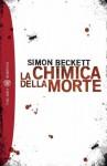 La chimica della morte (Tascabili. Best Seller) (Italian Edition) - Simon Beckett, A. Silvestri