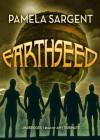 Earthseed (Seed Trilogy #1) - Pamela Sargent