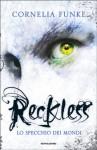 Reckless: Lo specchio dei mondi - Cornelia Funke, Roberta Magnaghi, Lionel Wigram
