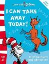 I Can Take Away Today!. - Karina Law