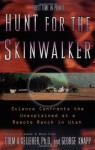 Hunt for the Skinwalker: Science Confronts the Unexplained at a Remote Ranch in Utah - Colm A. Kelleher Ph.D., George Knapp