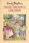 Those Dreadful Children (Rewards) - Enid Blyton