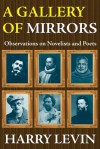 A Gallery of Mirrors: Observations on Novelists and Poets - Harry Levin