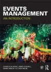 Events Management: An Introduction - Charles Bladen, James Kennell, Emma Abson, Nick Wilde