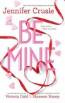 Mills & Boon : Be Mine/Sizzle/Too Fast To Fall/Alone With You - Jennifer Crusie, Shannon Stacey, Victoria Dahl