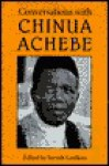 Conversations with Chinua Achebe - Chinua Achebe, Bernth Lindfors