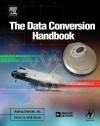 Data Conversion Handbook - Analog Devices Inc Engineering Analog Devices Inc, Engineeri Analog Devices Inc