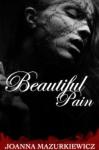 Beautiful Pain - Joanna Mazurkiewicz