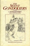The Silent Gondoliers: A Fable - William Goldman, Paul Giovanapoulos