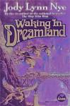 Waking in Dreamland - Jody Lynn Nye