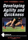 Developing Agility and Quickness (Sport Performance) - National Strength and Conditioning Association, Jay Dawes, Mark Roozen