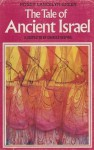 The Tale of Ancient Israel - Roger Lancelyn Green