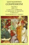 Le confessioni vol. II: Libri IV-VI - Augustine of Hippo, Patrice Cambronne, Luigi F. Pizzolato, Paolo Siniscalco, Gioacchino Chiarini