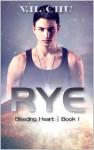 Rye (Bleeding Heart) - V.H. Chu
