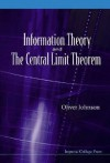 Information Theory And The Central Limit Theorem - Oliver Johnson
