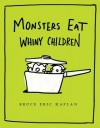 Monsters Eat Whiny Children: with audio recording - Bruce Eric Kaplan