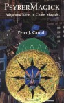 Psybermagick: Advanced Ideas in Chaos Magic - Peter J. Carroll