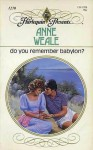 Do You Remember Babylon? - Anne Weale
