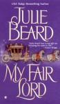 My Fair Lord - Julie Beard