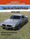 Trans Am and Firebird Formula Restoration Guide, 1970-1981 - Joe Moore