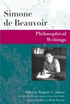 Philosophical Writings - Simone de Beauvoir, Margaret A. Simons, Margaret Simons