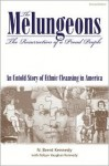 The Melungeons: The Resurrection of a Proud People: An Untold Story of Ethnic Cleansing in America - N. Brent Kennedy, Robyn Vaughan Kennedy