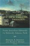 The New England Theology: From Jonathan Edwards To Edwards Amasa Park - Douglas A. Sweeney