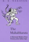 The Mahabharata. A Shortened Modern Prose Version of the Indian Epic - R. K. Narayan