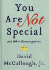 You Are Not Special - David McCullough Jr.