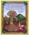 Lammas: Celebrating the Fruits of the First Harvest - Anna Franklin