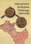 Odnowienie królestwa polskiego 1295 - 1320 - Jan Baszkiewicz