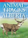 Animal Tracks of Alberta - Ian Sheldon, Tamara Eder
